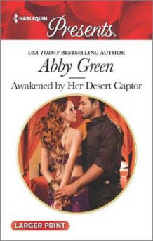 Awakened by Her Desert Captor av Abby Green (Heftet)