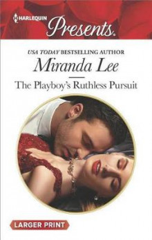 The Playboy's Ruthless Pursuit av Miranda Lee (Heftet)