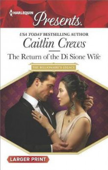 The Return of the Di Sione Wife av Caitlin Crews (Heftet)