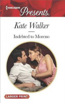 Indebted to Moreno av Kate Walker (Heftet)