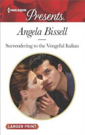 Surrendering to the Vengeful Italian av Angela Bissell (Heftet)
