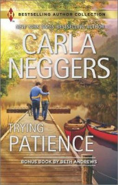 Trying Patience av Beth Andrews og Carla Neggers (Heftet)