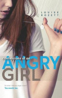 Confessions of an Angry Girl av Louise Rozett (Heftet)