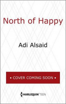 North of Happy av Adi Alsaid (Heftet)