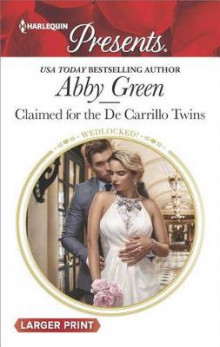 Claimed for the de Carrillo Twins av Abby Green (Heftet)