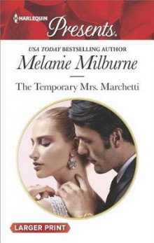 The Temporary Mrs. Marchetti av Melanie Milburne (Heftet)