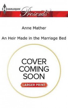 An Heir Made in the Marriage Bed av Anne Mather (Heftet)