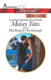 His Ring Is Not Enough av Maisey Yates (Heftet)