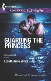 Guarding the Princess av Loreth Anne White (Heftet)