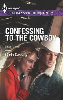 Confessing to the Cowboy av Carla Cassidy (Heftet)