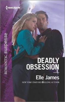 Deadly Obsession av Elle James (Heftet)