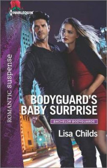 Bodyguard's Baby Surprise av Lisa Childs (Heftet)