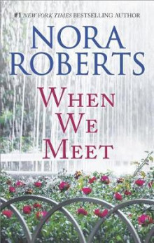 When We Meet av Nora Roberts (Heftet)