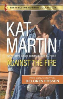 Against the Fire av Kat Martin og Delores Fossen (Heftet)