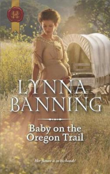 Baby on the Oregon Trail av Lynna Banning (Heftet)