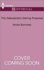 The Debutante's Daring Proposal av Annie Burrows (Heftet)