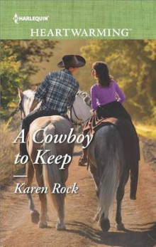 A Cowboy to Keep av Karen Rock (Heftet)