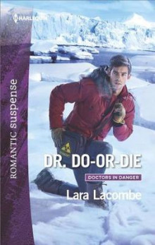 Dr. Do-Or-Die av Lara Lacombe (Heftet)