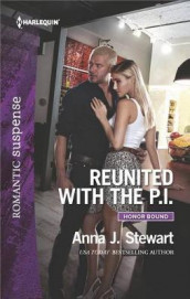 Reunited with the P.I. av Anna J Stewart (Heftet)