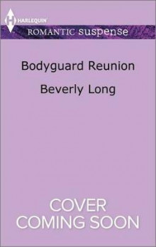 Bodyguard Reunion av Beverly Long (Heftet)