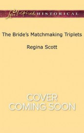 The Bride's Matchmaking Triplets av Regina Scott (Heftet)