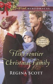 His Frontier Christmas Family av Regina Scott (Heftet)