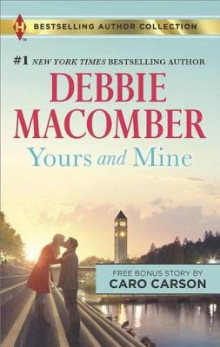 Yours and Mine & the Bachelor Doctor's Bride av Debbie Macomber (Heftet)