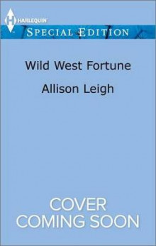 Wild West Fortune av Allison Leigh (Heftet)