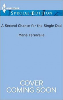 A Second Chance for the Single Dad av Marie Ferrarella (Heftet)