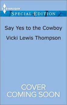 Say Yes to the Cowboy av Vicki Lewis Thompson (Heftet)