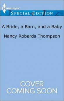 A Bride, a Barn, and a Baby av Nancy Robards Thompson (Heftet)