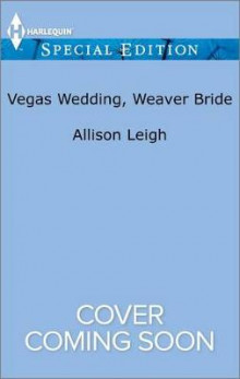 Vegas Wedding, Weaver Bride av Allison Leigh (Heftet)