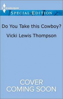 Do You Take This Cowboy? av Vicki Lewis Thompson (Heftet)