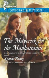 The Maverick & the Manhattanite av Leanne Banks (Heftet)