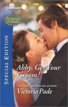Abby, Get Your Groom! av Victoria Pade (Heftet)