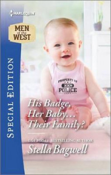 His Badge, Her Baby... Their Family? av Stella Bagwell (Heftet)