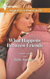 What Happens Between Friends av Beth Andrews (Heftet)