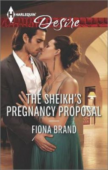 The Sheikh's Pregnancy Proposal av Fiona Brand (Heftet)