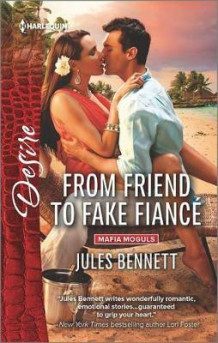 From Friend to Fake Fiance av Jules Bennett (Heftet)