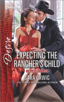 Expecting the Rancher's Child av Sara Orwig (Heftet)