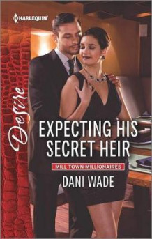 Expecting His Secret Heir av Dani Wade (Heftet)