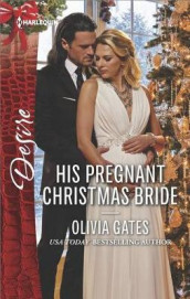 His Pregnant Christmas Bride av Olivia Gates (Heftet)