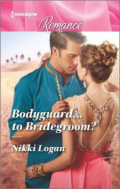 Bodyguard...to Bridegroom? av Nikki Logan (Heftet)