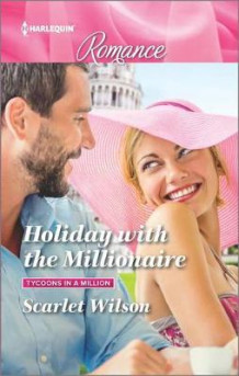 Holiday with the Millionaire av Scarlet Wilson (Heftet)