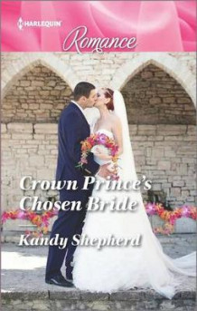 Crown Prince's Chosen Bride av Kandy Shepherd (Heftet)