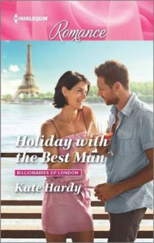Holiday with the Best Man av Kate Hardy (Heftet)