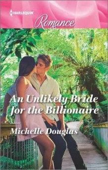 An Unlikely Bride for the Billionaire av Michelle Douglas (Heftet)