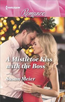 A Mistletoe Kiss with the Boss av Susan Meier (Heftet)