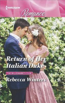 Return of Her Italian Duke av Rebecca Winters (Heftet)