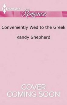 Conveniently Wed to the Greek av Kandy Shepherd (Heftet)